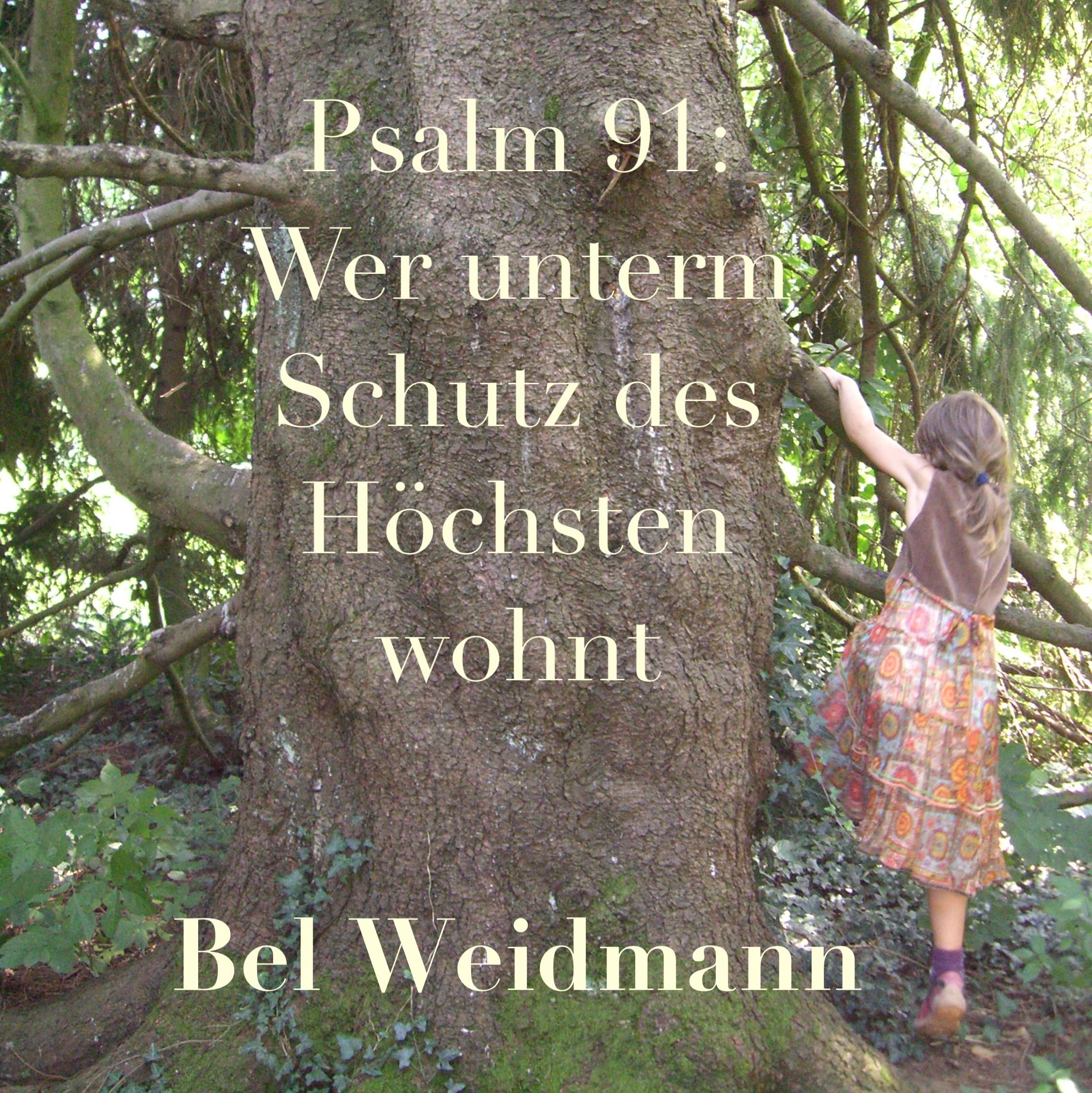 Psalm 91 – Wer unterm Schutz des Höchsten wohnt
